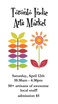 Toronto Indie Arts Market Spring Mixed Media Event